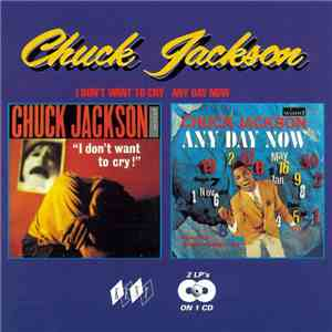 Chuck Jackson - I Don't Want To Cry / Any Day Now