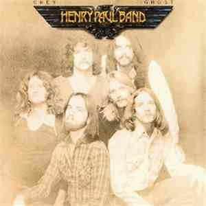 Henry Paul Band - Grey Ghost