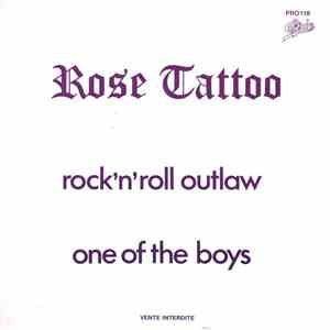 Rose Tattoo - Rock 'N' Roll Outlaw / One Of The Boys