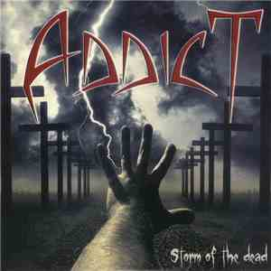 Addict  - Storm Of The Dead