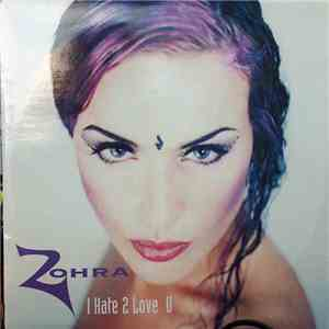Zohra - I Hate 2 Love U