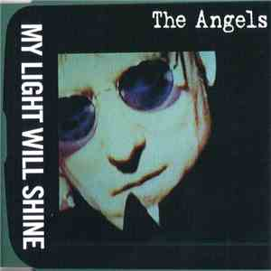 The Angels - My Light Will Shine