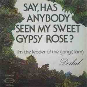 Dedal - Say, Has Anybody Seen My Sweet Gypsy Rose?