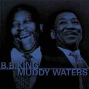 B.B. King, Muddy Waters - Les Légendes Du Blues