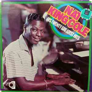 Nat King Cole - Nat King Cole His Twenty Greatest Hits
