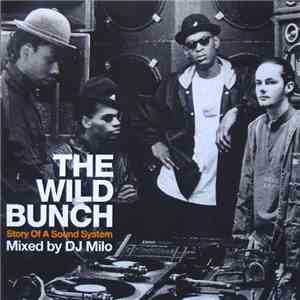 DJ Milo - The Wild Bunch (Story Of A Sound System)
