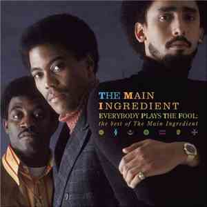 The Main Ingredient - Everybody Plays The Fool / The Best Of The Main Ingre ...