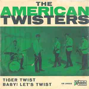 American Twisters - Tiger Twist / Baby! Let's Twist