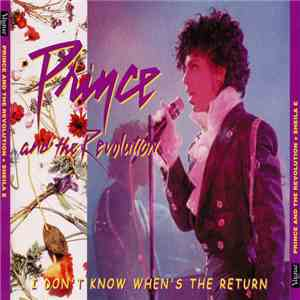 Prince And The Revolution - I Don't Know When's The Return
