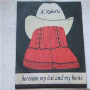 Al Roberts  - Between My Hat And My Boots