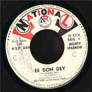 Mighty Sparrow - Ee Don Dey / Village Ram