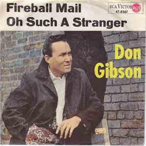 Don Gibson - Fireball Mail / Oh Such A Stranger