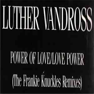 Luther Vandross - Power Of Love/Love Power (The Frankie Knuckles Mixes)