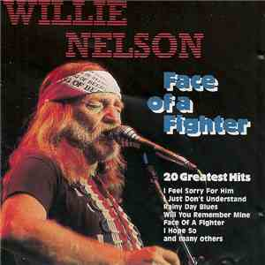 Willie Nelson - Face Of A Fighter - 20 Greatest Hits