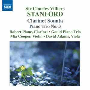 Sir Charles Villiers Stanford, Robert Plane • Gould Piano Trio • Mia Cooper ...