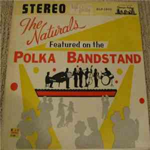 The Naturals  - The Naturals Featured On The Polka Bandstand