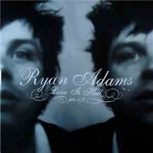 Ryan Adams - Love Is Hell Pts.1&2