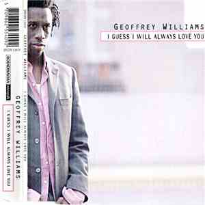 Geoffrey Williams - I Guess I Will Always Love You