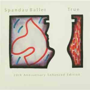 Spandau Ballet - True: 20th Anniversary Enhanced Edition