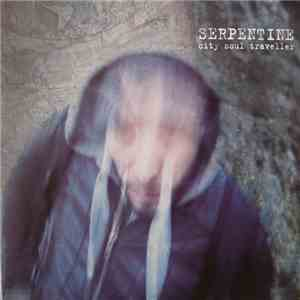 Serpentine  - City Soul Traveller