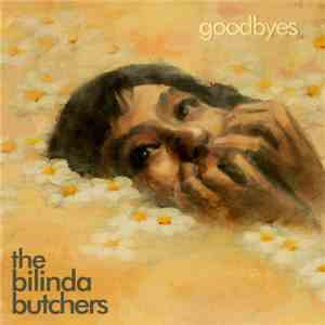 The Bilinda Butchers - Goodbyes