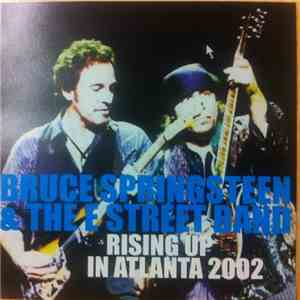 Bruce Springsteen & The E-Street Band - Rising Up In Atlanta 2002