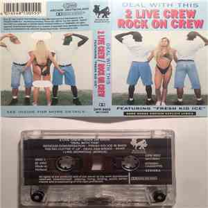 2 Live Crew / Rock On Crew - Deal With This