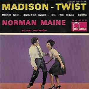 Norman Maine Et Son Orchestre - Madison -Twist